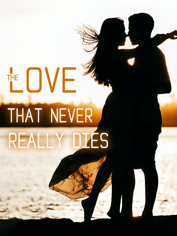 The Love that Never Really Dies