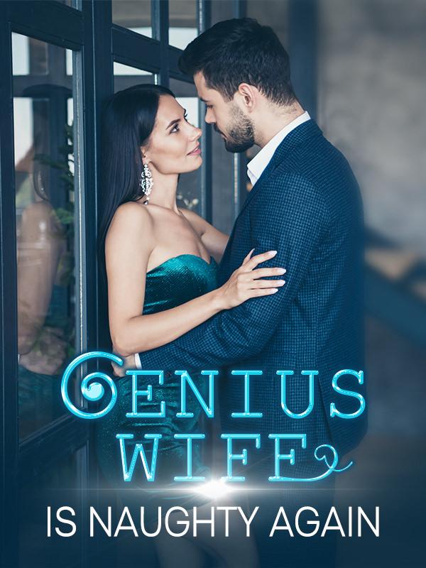 Genius Wife Is Naughty Again