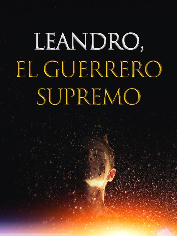 Leandro, el Guerrero Supremo