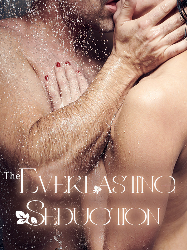 The Everlasting Seduction