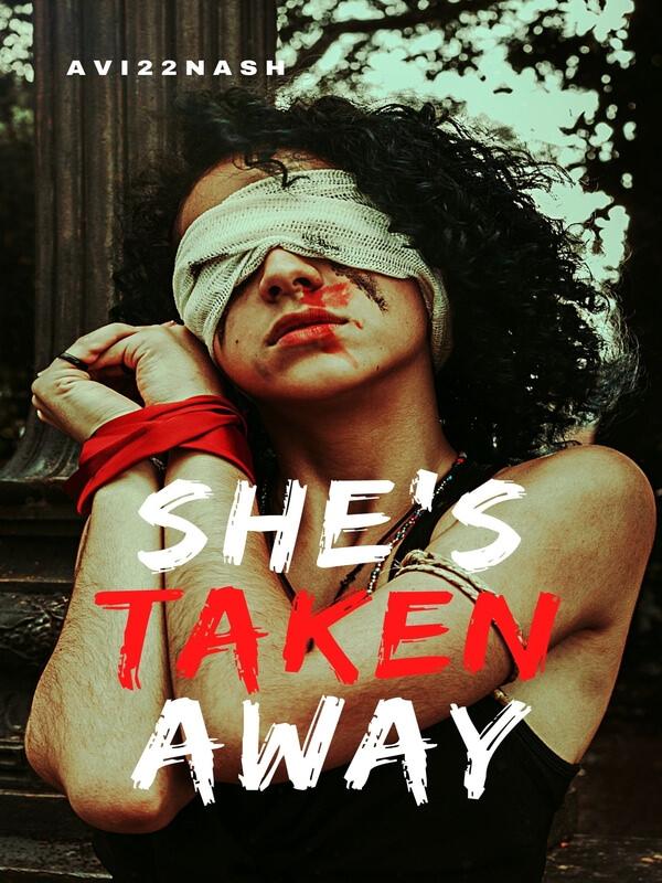 She's Taken Away