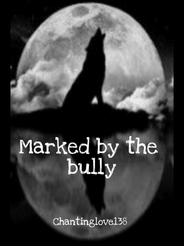 Marked by the Bully (#1 in bully series)