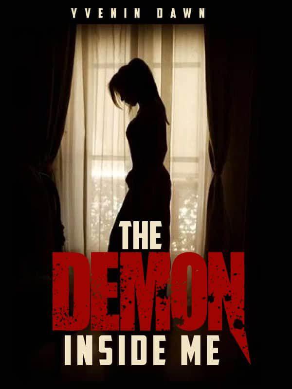 The Demon Inside Me