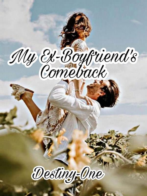 My Ex-Boyfriend's Comeback