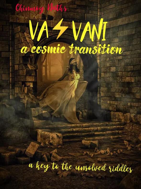 VAVANI( a cosmic transition)