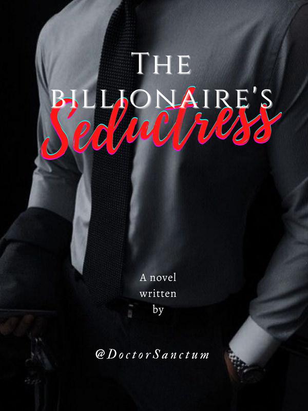 The Billionaire's Seductress
