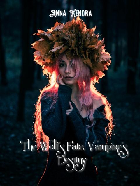 The Wolf's Fate, Vampire's Destiny