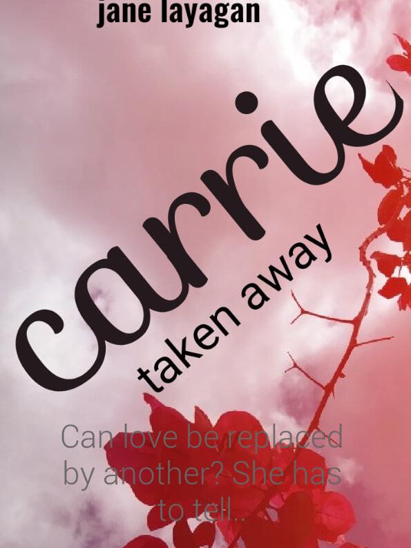 CARRIE TAKEN AWAY